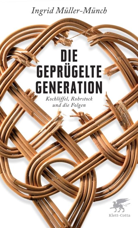 Ingrid Müller-Münch - Die geprügelte Generation - Buchcover